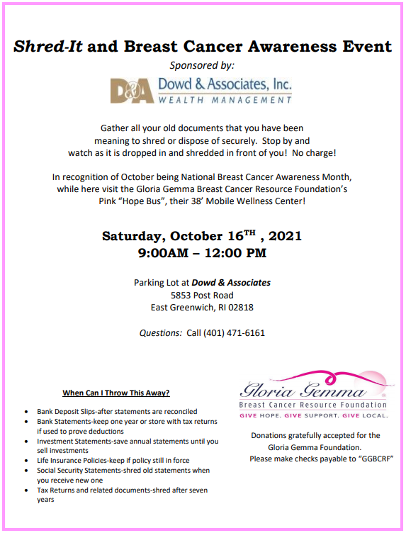 Shred-it and Breast Cancer Awareness Event, Saturday, Oct 16 9am-12pm Parking lot of Dowd & Associates – 5853 Post Road, East Greenwich, RI 02818